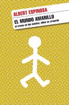 http://www.albertespinosa.com/libros/el-mundo-amarillo . Bueno hay les dejo la resena de este libro que los ba a dejar anonados con su historia y/o de que se trata