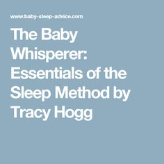 The Baby Whisperer: Essentials of the Sleep Method by Tracy Hogg