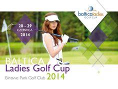 Kolejna edycja Baltica Ladies Golf Cup przed nami: 28-29 czerwca 2014. Zapraszamy!