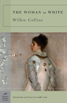 The Woman in White (Barnes & Noble Classics) by Wilkie Collins, http://www.amazon.com/dp/1593082800/ref=cm_sw_r_pi_dp_x3A7qb0V6YB0G