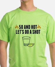 50 And Hot T-Shirt for