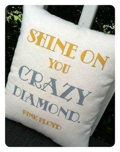 Pink Floyd/Shine On You Crazy Diamond lyric pillow