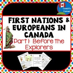 First Nations and Europeans in New France and Early Canada Part One: Before the Explorers is a Grade social studies unit created to support student learning about the early origins of this country. Social Studies Projects, Social Studies Curriculum, Social Studies Resources, Teaching Social Studies, Student Learning, Teaching Tools, First Nations, Canadian Social Studies, Explorers Unit