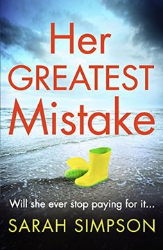 Her Greatest Mistake by Sarah Simpson https://www.amazon.co.uk/dp/B0798SDNPX/ref=cm_sw_r_pi_dp_U_x_zEuFAbH10M7H1