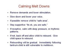 """Calming Melt Downs: A list of things to remember and do when a student is """"melting down""""."""