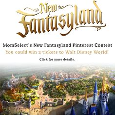 #MomSelect's #NewFantasyland Pinterest Contest - You could win 2 tickets to Walt Disney World!