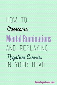 How to Overcome Mental Ruminations and Replaying Negative Events in Your Head [[MORE]]Realize Why You Have Negative Feelings The first step to overcoming mental ruminations and stopping the negative. Test Anxiety, Deal With Anxiety, Anxiety Tips, Social Anxiety, Anxiety Relief, Infp, Introvert, Anxiety Attacks Symptoms, Reading