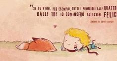 """you come, for example, every afternoon at four o'clock, at three o'clock I shall begin to be happy. """"(The Little Prince) Diy Gifts New Mom, The Little Prince, Fb Covers, Inspirational Thoughts, Pictures To Draw, Book Quotes, Disney Characters, Fictional Characters, Happy"""