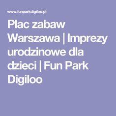 Plac zabaw Warszawa   Imprezy urodzinowe dla dzieci   Fun Park Digiloo
