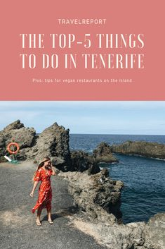 Top-5 things to do in Tenerife, also vegan restaurant tips #CanarianIslands #Tenerife