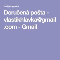 Doručená pošta - vlastikhlavka@gmail.com - Gmail