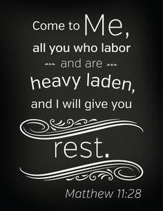 Come To Me {Printable Artwork} - We wanted to provide you with a fun printable memory verse chalkboard!for my son, just give it all to God and he will give you rest. Bible Scriptures, Bible Quotes, Me Quotes, Faith Quotes, Favorite Bible Verses, Favorite Quotes, Memory Verse, Words Of Encouragement, Christian Encouragement