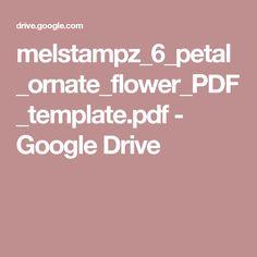 melstampz_6_petal_ornate_flower_PDF_template.pdf - Google Drive
