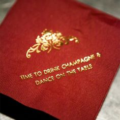 "Custom cocktail napkins ""Time to drink champagne & dance on the table"" // Photographer: Callaway Gable"
