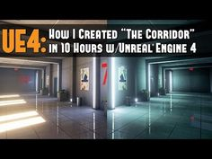 "UE4: Workflow Tutorial - How I Created ""The Corridor"" Environment in 10 Hours with Unreal Engine 4 - YouTube"