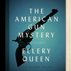 """#NEW: Listen to a sample of the #Crime #Thriller """"The American Gun Mystery"""" by Ellery Queen right here:"""
