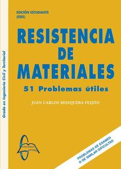RESISTENCIA DE MATERIALES 51 Problemas Útiles Autor: Juan Carlos Mosquera   Editorial: García Maroto Editores Edición: 1 ISBN: 9788415475217 ISBN ebook: 9788415475224 Páginas: 240 Grado: en Ingeniería Civil Área: Arquitectura e Ingeniería Sección: Medios Continuos  http://www.ingebook.com/ib/NPcd/IB_BooksVis?cod_primaria=1000187&codigo_libro=1056