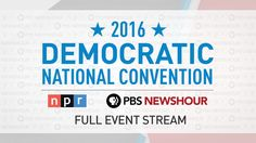 <3 <3 <3 Watch the Full 2016 Democratic National Convention ~ Day 1. <3 <3 <3