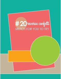 to the full: Reverse Confetti Sketch for you to try #20