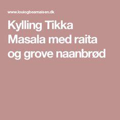 Kylling Tikka Masala med raita og grove naanbrød