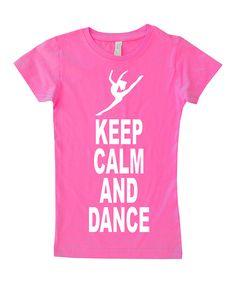 Hot Pink 'Keep Calm & Dance' Tee - Toddler & Girls