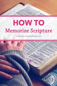 How to Memorize Scripture - www.authentic-womanhood.com