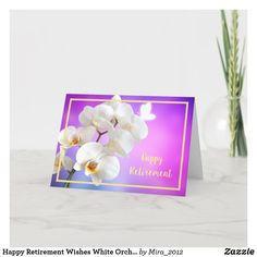 Happy Retirement Wishes White Orchids Elegant Card #personalizedretirementgifts #personalizedretirementcards #happyretirement #happyretirementgifts #retirement #orchids Happy Retirement Wishes, Retirement Greetings, Retirement Congratulations, Retirement Parties, Personalized Retirement Gifts, Elegant Flowers, White Orchids, Flower Images, Custom Greeting Cards