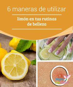 6 maneras de utilizar limón en tus rutinas de belleza ¿Sabías que el limón es uno de los remedios más efectivos para aclarar tanto la piel? No obstante, debemos evitar el contacto con el sol para que no nos manche
