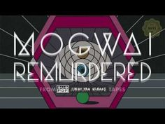 ▶ Mogwai - Remurdered (not the video) - YouTube
