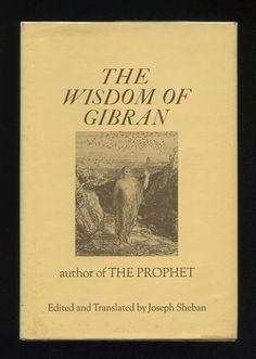 """The Wisdom of Gibran"" by Kahlil Gibran"