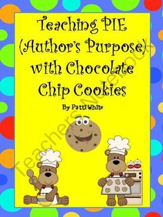 Teaching PIE (Author's Purpose) With Chocolate Chip Cookies from ASeriesof3rdGradeEvents on TeachersNotebook.com -