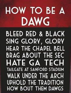 Love this- I have done all of these things!  GO DAWGS!!