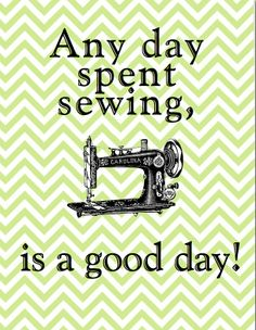 Any day spent sewing, is a good day!