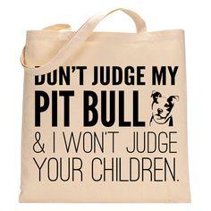 Don't Judge My Pit Bull EcoFriendly Tote Bag by PetStudioArt