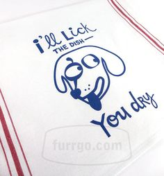Tea Towel: I (will) Lick the Dish-You Dry  Dog in Blue Ink 17x28 Kitchen Towel