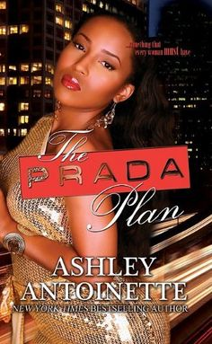 The Prada Plan by Ashley Antoinette, http://www.amazon.com/dp/1601624603/ref=cm_sw_r_pi_dp_VBPMpb1JNWXZ3