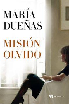 Misión olvido - María Dueñas  Me encantó, lo leí en 3 días. Una novela amena, entretenida, un poco de historia de las misiones, amores, etc, buena!!!