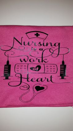 Check out this item in my Etsy shop https://www.etsy.com/listing/272510506/nursing-is-a-work-of-heart-nurse-t-shirt