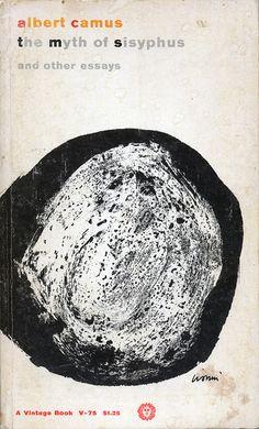 Albert Camus, The Myth of Sisyphus and Other Essays, Vintage Books, New York, Design: Leo Lionni - Pin Coffee Milton Glaser, Massimo Vignelli, Herb Lubalin, Vintage Book Covers, Vintage Books, Book Cover Design, Book Design, Albert Camus Books, Love Essay