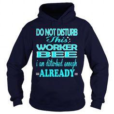 WORKER BEE - DISTURB #harvard sweatshirt #victoria secret sweatshirt. BUY TODAY AND SAVE   => https://www.sunfrog.com/LifeStyle/WORKER-BEE--DISTURB-Navy-Blue-Hoodie.html?id=60505