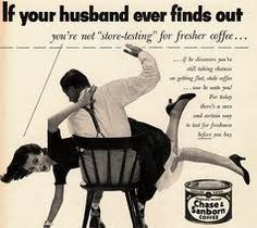 Didn't I warn you about serving me bad coffee? Outrageously sexist ads from the show shocking domestic scenes of subservient women carrying out domestic duties for their husbands Weird Vintage Ads, Pub Vintage, Retro Ads, Vintage Coffee, Vintage Stuff, Retro Advertising, Advertising Fails, 1950s Ads, School Advertising