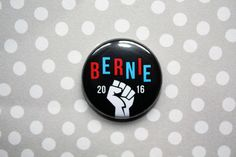 Bernie Sanders 2016-One Inch Pinback Button by ThereWillBeButtons