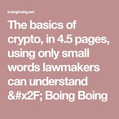The basics of crypto, in 4.5 pages, using only small words lawmakers can understand / Boing Boing