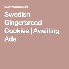 Swedish Gingerbread Cookies | Awaiting Ada