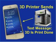 Ding! Find out via Text When Your 3D Printer Finishes the Job - 3DPrint.com