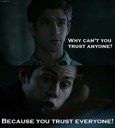 TV Quotes: Teen Wolf - Quote - Because you trust everyone!