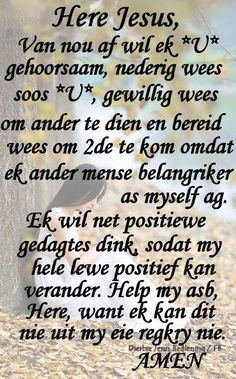 Here Jesus, ek wil wees soos U Prayer Verses, Bible Prayers, Prayer Quotes, Wisdom Quotes, Life Quotes, Scripture Verses, Daily Morning Prayer, Good Night Prayer, Good Morning Quotes
