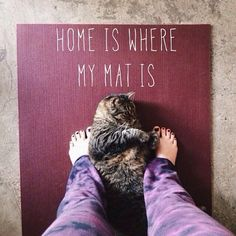 Home is where my mat is