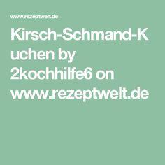 Kirsch-Schmand-Kuchen by 2kochhilfe6 on www.rezeptwelt.de