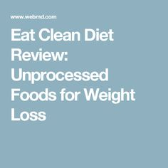 Eating whole, unprocessed foods is the mantra of the Eat Clean Diet. Find out more from WebMD, including whether the diet is safe and healthy. Weight Loss Herbs, Weight Loss Water, Weight Loss Blogs, Yoga For Weight Loss, Ketogenic Diet Weight Loss, Weight Loss Diet Plan, Help Losing Weight, How To Lose Weight Fast, Oil Pulling Weight Loss